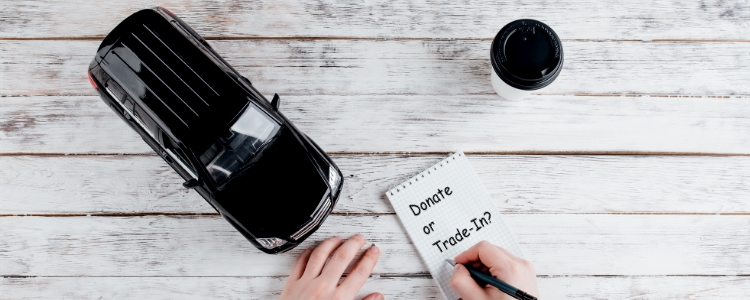 Should You Donate Your Car or Trade it in?