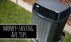 """An air conditioning unit with the words """"money-saving AC tips."""""""