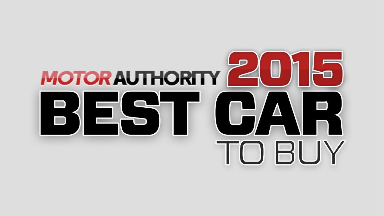 Motor Authority's Best Car To Buy 2015
